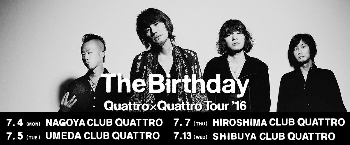 The Birthday 『Quattro×Quattro Tour'16』