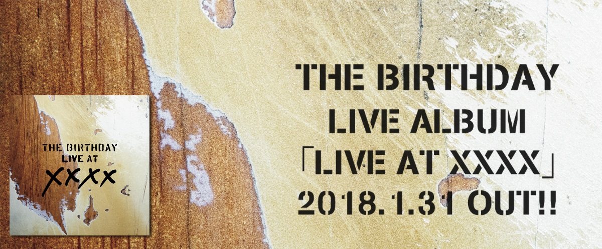 The BirthdayLIVE ALBUM〔完全生産限定盤〕「LIVE AT XXXX」2018.1.31 OUT!!