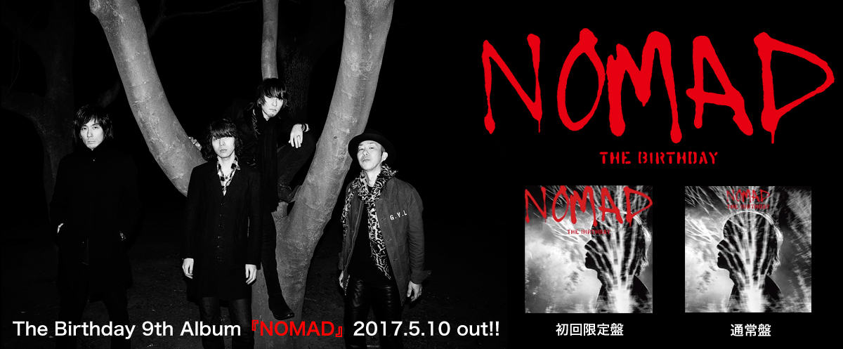 The Birthday 9th Album 『NOMAD』 2017.5.10 out!!